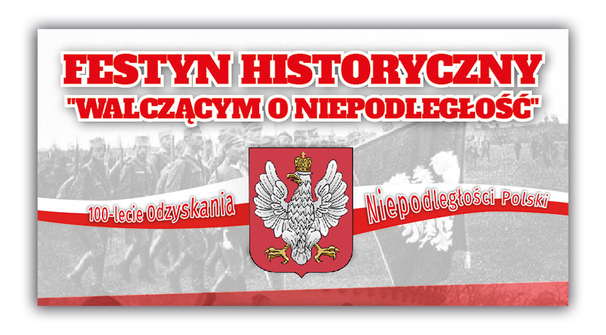"""Festyn Historyczny """"Walczącym oNiepodległość"""""""